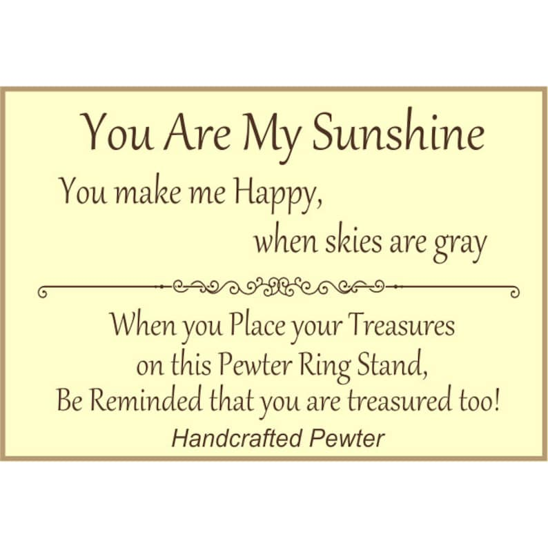 Tiny Ring Stand Gift Boxed with You Make Me Happy Story Card Handcrafted Pewter Made in USA Friendship You Are My Sunshine Ring Holder