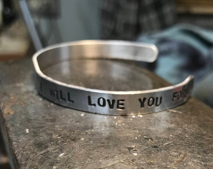 Cuff Bracelet hand stamped I will love you forever Valentines day message sweet special gift lovers custom light weight easy wear jewelry