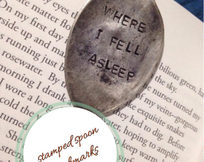 """Stamped spoon bookmark """"Where I fell asleep"""" one of a kind book lover gift real silverware accessories page marker silver quote ladies read"""