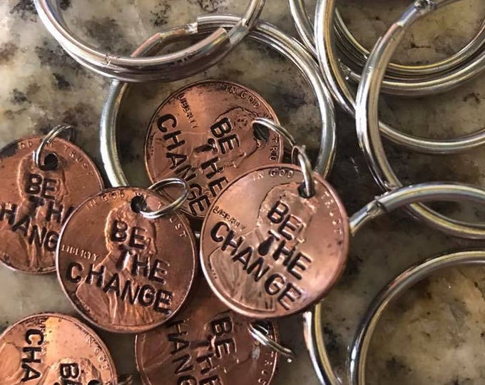 Be the change stamped penny charm pendant necklace key chain one of a kind custom handmade do good be good inspiration motivate inspire