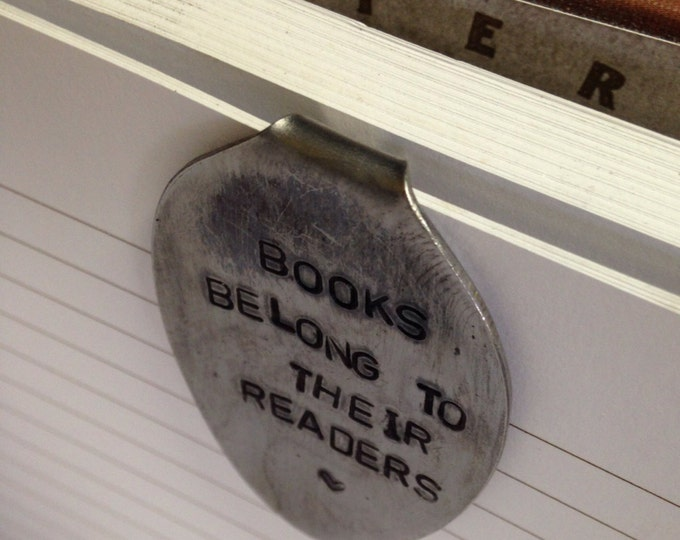 BOOKS BELONG to their READERS hand stamped spoon recycled up cycled silverware bookmark page marker lover bookworm silverware chapters read