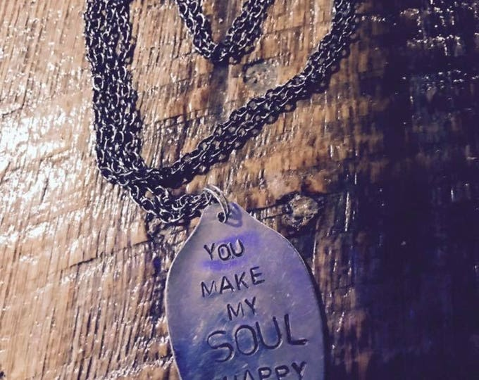 You make my soul happy spirit happiness love family children partner flattened spoon necklace stamped