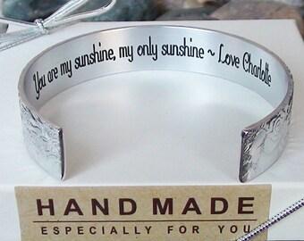 You are my sunshine, my only sunshine ~ Love Charlotte Bracelet Personalize Me Aluminum Cuff Bracelet Jewelry Handmade Gift Friend  Jewelry