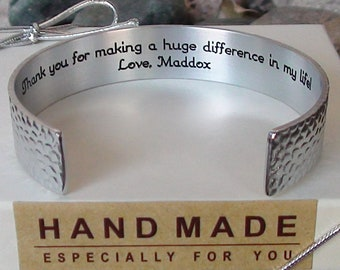 Personalize Me ~Thank You for making a huge difference in my life! Love, Maddox Cuff Bracelet Teacher, Mentor Nanny Gift Jewelry