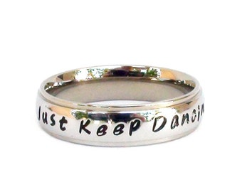 Just Keep Dancing Inspirational Ring Stainless Steel Dancer Jewelry Dancers Ring Gift For Dancer