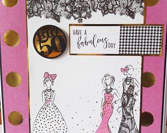 Large Handmade Fashion 50th Birthday Card - Mum, Sister, Daughter, Wife, Friend etc
