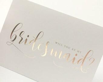 Foil Will you be my Bridesmaid Card, Bridesmaid Proposal Card Bridesmaid Asking Card Bride Tribe Card Bridesmaid Proposal Rose Gold Foil