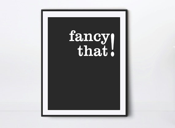 Fancy That Typography Printable Wall Art Word Art Etsy