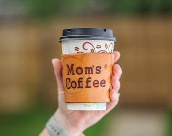 Leather Coffee Cup Sleeve, Mom's Coffee