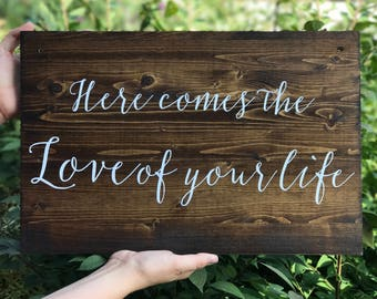Here comes the love of your life -Aaisle Wedding Sign - Sophia Collection