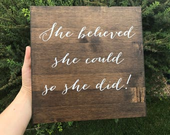 She Believed She Could So She Did - Graduation Gift - Motivational sign - Brighton Collection