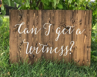Can I get a witness -  Wedding Sign - Sophia Collection