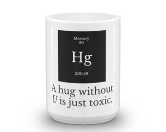 Periodic table mug etsy hug without u is toxic funny nerd science chemistry periodic table mug made in the usa urtaz Choice Image