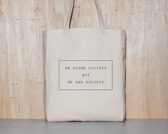 Canvas Tote Bag, Cotton Shopping Bag, Eco Bag, Book Bag, Bag for School, Laptop Bag, Best Gift, We Blame Society but We Are Society