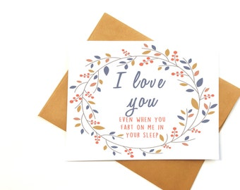 "Awkward love  card-  ""I love you even when you fart in your sleep""- card for husband-card for boyfriend-anniversary card"