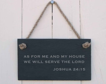 Slate Hanging Sign 'As for Me and My House, We Will Serve The Lord. Joshua 24:15' (SR208)