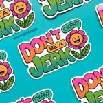 Don't Be a Jerk - Happy Vinyl Sticker