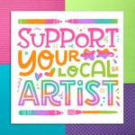 Support Your Local Artist - Vinyl Sticker - Rainbow