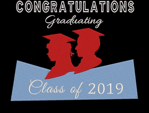 congratulations graduating class of 2019 machine embroidery etsy