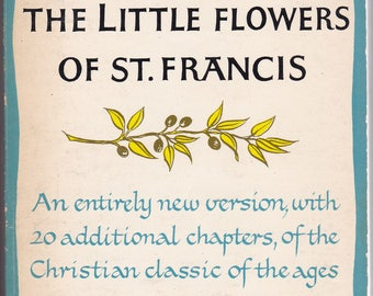 The Little Flowers Of St. Francis. Raphael Brown. 1958 Image Paperback In Very Good Condition.