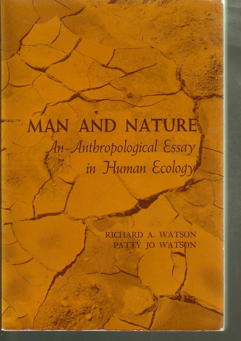 Man And Nature: An Anthropological Essay In Human Ecology by R & P Watson   Paperback 1972 in Very Good Condition