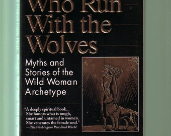 Women Who Run With Wolves: Myths And Stories Of The Wild Woman Archetype. 1995 1st Printing Ballantine Large Paperback. Like-New Condition.