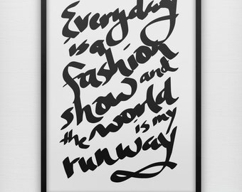 082670486d62 Everyday is a fashion show and the world is my runway art print, black and  white coco chanel typography quote wall poster
