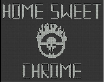 Home Sweet Chrome Mad Max Cross Stitch PDF Pattern