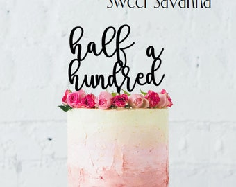 "Half a hundred Cake Topper - 6"" wide - 50th Birthday Cake Topper"