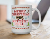 Merry Christmas Shitter 39 s Full Coffee Mug Cup 15 ounce or 11 ounce size, Clark Griswold Christmas Vacation National Lampoon Cousin Eddie
