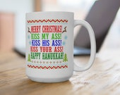 Merry Christmas Kiss my ass Kiss his ass Happy Hanukkah 11 or 15 ounce Coffee Mug Cup National Lampoon Christmas Vacation Clark Griswold