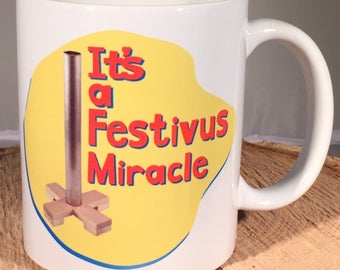 Its a Festivus Miracle Coffee Mug/Cup 11 or 15 ounce Jerry Seinfeld, Kosmo Kramer quote w/gift box Seinfeld TV Show
