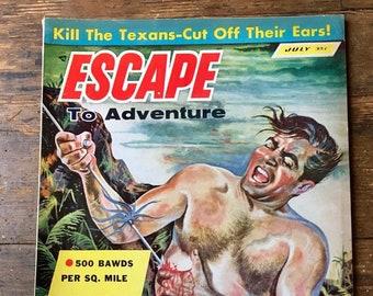 Escape to Adventure: Vol 1, 1, Men's Adventure / Pulp Magazine. FN (6.0). July 1957. Escape Magazines Inc.