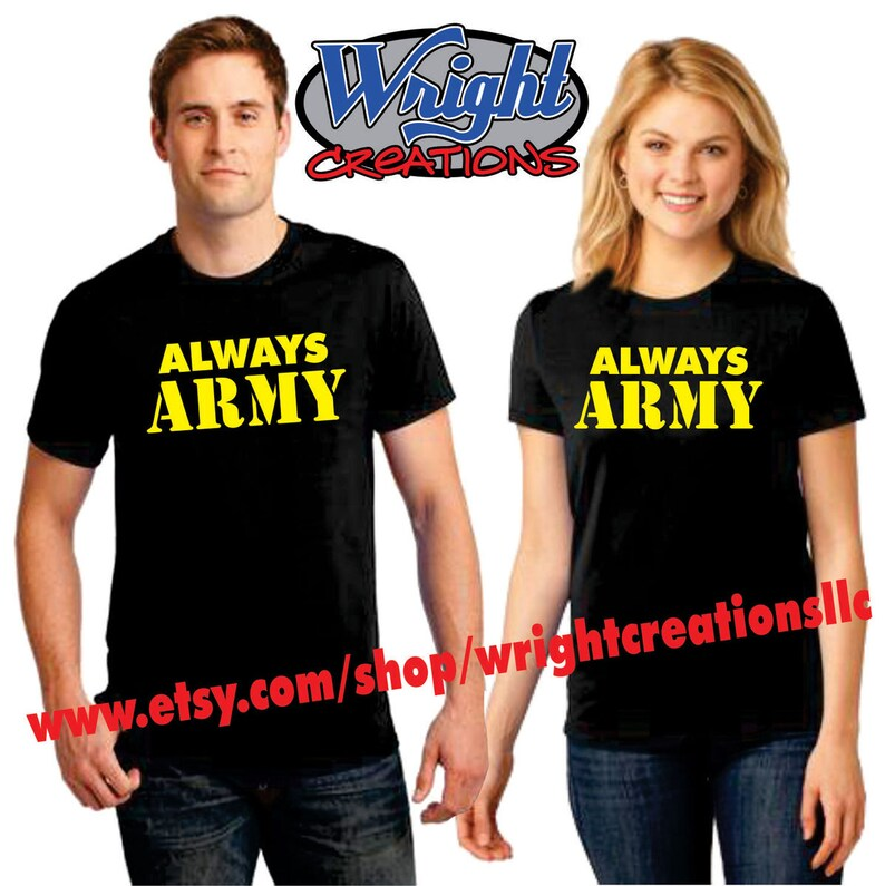 00f0f2e3c83 ALWAYS ARMY T-Shirt for Men & Women - All U.S. Military Branches Available  Also - Made to Order