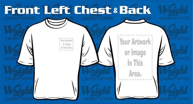88097f65 CUSTOM Digitally Printed T-Shirt Left Chest with Full Back | Etsy