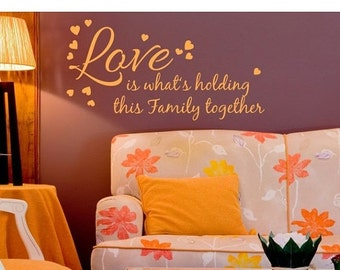 Cyber Monday Sale -- Love Holds Together saying wall decal, sticker, mural, vinyl wall art