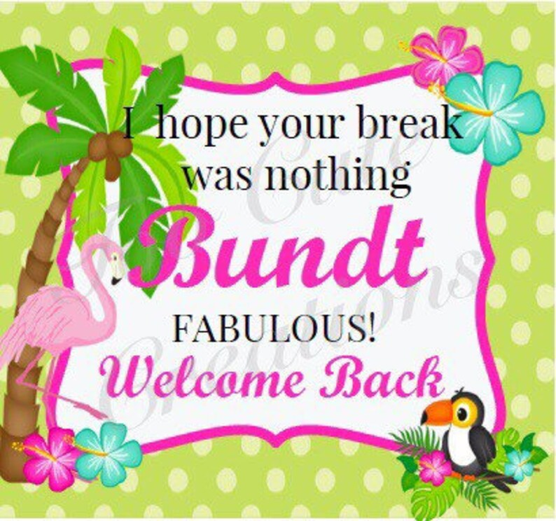Welcome BACK-to-SCHOOL/WORK Bundt Cake Sticker/Tags for Friends, Church,  Neighbors, Staff, Volunteers, & Teachers