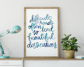 Difficult Roads Lead to Beautiful Destinations,  motivational art, wall art, colorful art, office decor, living room, painting CR2F