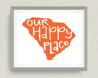 South Carolina Art Print - Our Happy Place, Hand Lettered, option of Gold Foil, Wedding Art