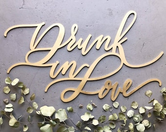 Drunk in Love - Wedding Backdrop Sign - Hedge Sign - Wedding Quote Romantic Saying - Hand Lettered by Letterstou - Bride and Groom Gift