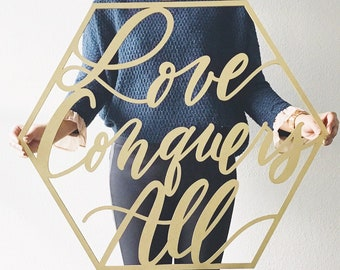 Love Conquers All Sign - Wedding Backdrop Sign - Romantic Quote - Wedding Decoration - In Love Theme - Hand Lettered by Letterstou