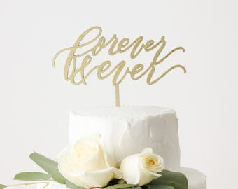 Forever & Ever - Laser Cut Gold Wedding Cake Topper - hand drawn and made of wood or acrylic