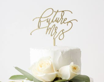 Future Mrs Cake Topper - Bridal Shower Cake Topper - Gift for Bride - Made of wood or acrylic