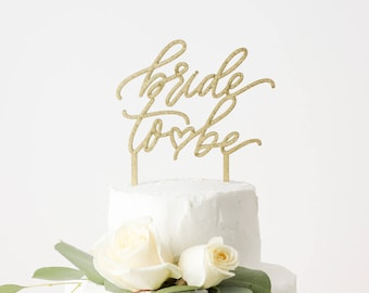 Bride To Be - Laser Cut Gold Bridal Shower Cake Topper - hand drawn and made of wood or acrylic