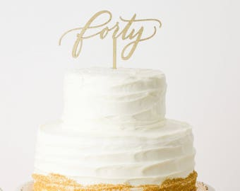 "Forty Laser Cut Cake Topper - 40th Birthday - 5"" Wide"