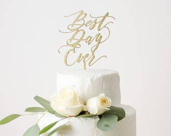 Best Day Ever Laser Cut Cake Topper - Gold Wedding Cake Topper - hand drawn and made of wood or acrylic