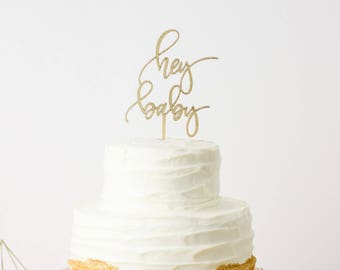 Hey Baby Cake Topper - Laser Cut Gold Baby Shower Cake Topper - hand drawn and made of wood or acrylic