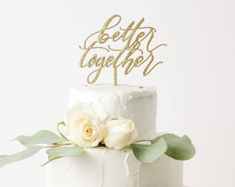Better Together Laser Cut Gold Cake Topper - hand drawn and made of wood or acrylic