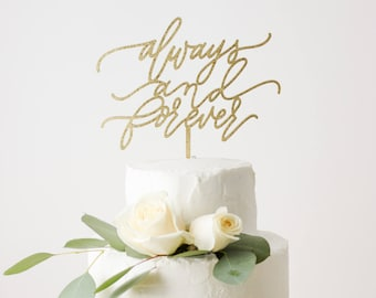 Always and Forever Wedding Cake Topper - Wedding Gift - Laser Cut - hand drawn and made of wood or acrylic