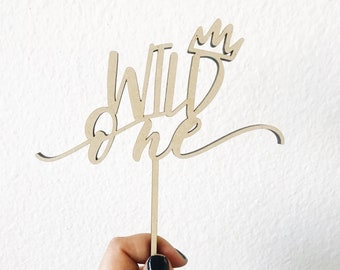 "First Birthday Cake Topper - Wild One with Crown Cake Topper - 5"" Wide - Laser Cut Wood or Acrylic"